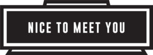Nice To Meet You image from Indie-Life branding & creative agency philadelphia-based